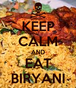 Poster: KEEP CALM AND EAT BIRYANI