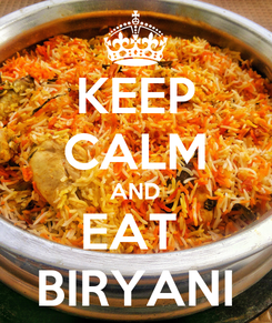Poster: KEEP CALM AND EAT  BIRYANI