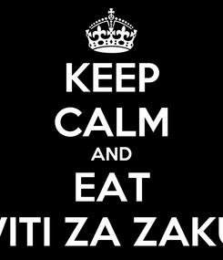 Poster: KEEP CALM AND EAT BISKVITI ZA ZAKUSKA