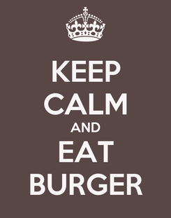 Poster: KEEP CALM AND EAT BURGER