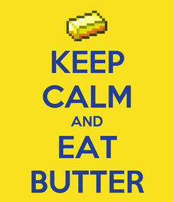 Poster: KEEP CALM AND EAT BUTTER