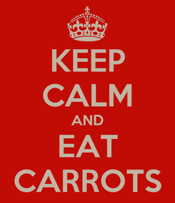 Poster: KEEP CALM AND EAT CARROTS