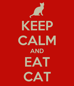 Poster: KEEP CALM AND EAT CAT