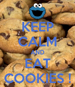Poster: KEEP CALM AND EAT COOKIES !