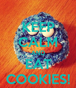 Poster: KEEP CALM AND EAT COOKIES!