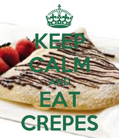 Poster: KEEP CALM AND EAT CREPES
