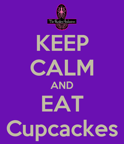 Poster: KEEP CALM AND EAT Cupcackes