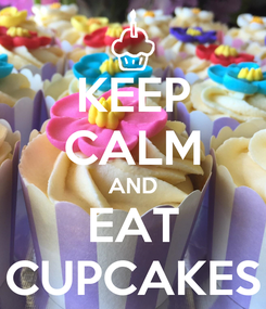 Poster: KEEP CALM AND EAT CUPCAKES