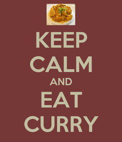 Poster: KEEP CALM AND EAT CURRY