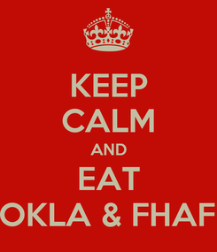 Poster: KEEP CALM AND EAT DHOKLA & FHAFDA