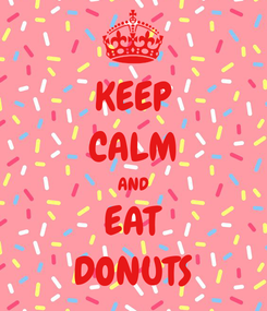 Poster: KEEP CALM AND EAT DONUTS