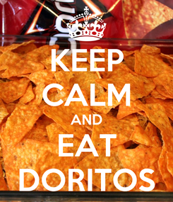 Poster: KEEP CALM AND EAT DORITOS