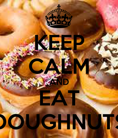 Poster: KEEP CALM AND EAT DOUGHNUTS