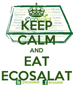 Poster: KEEP CALM AND EAT ECOSALAT