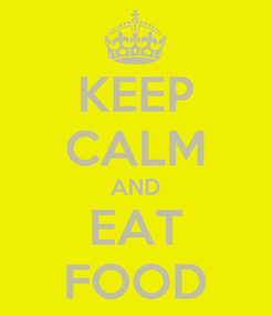 Poster: KEEP CALM AND EAT FOOD