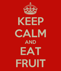 Poster: KEEP CALM AND EAT FRUIT