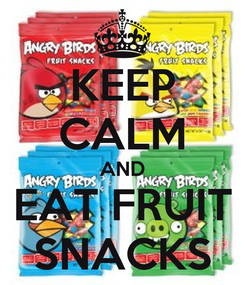 Poster: KEEP CALM AND EAT FRUIT SNACKS