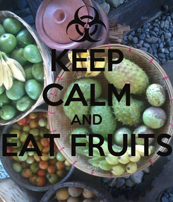 Poster: KEEP CALM AND EAT FRUITS