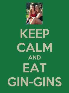 Poster: KEEP CALM AND EAT GIN-GINS