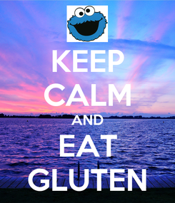 Poster: KEEP CALM AND EAT GLUTEN