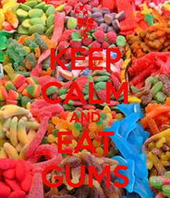 Poster: KEEP CALM AND EAT GUMS