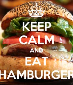 Poster: KEEP CALM AND EAT HAMBURGER