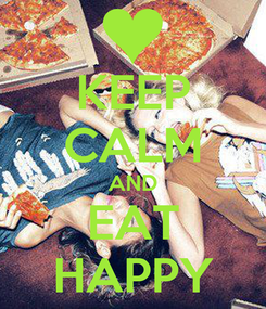 Poster: KEEP CALM AND EAT HAPPY