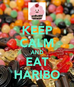 Poster: KEEP CALM AND EAT HARIBO