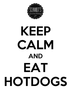 Poster: KEEP CALM AND EAT HOTDOGS