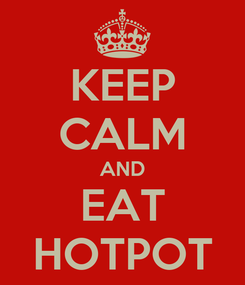 Poster: KEEP CALM AND EAT HOTPOT