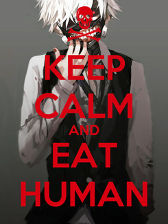 Poster: KEEP CALM AND EAT HUMAN