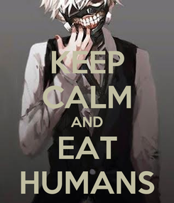 Poster: KEEP CALM AND EAT HUMANS