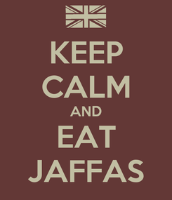 Poster: KEEP CALM AND EAT JAFFAS