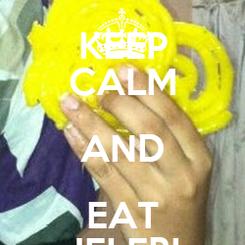 Poster: KEEP CALM AND EAT JELEBI