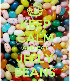 Poster: KEEP CALM AND EAT JELLY BEANS