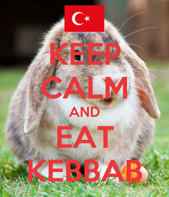 Poster: KEEP CALM AND EAT KEBBAB