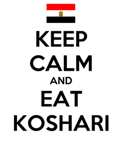 Poster: KEEP CALM AND EAT KOSHARI