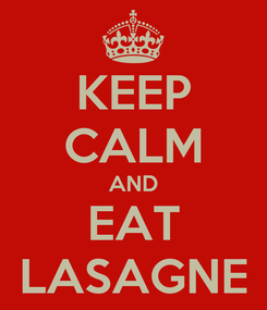 Poster: KEEP CALM AND EAT LASAGNE