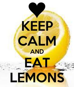 Poster: KEEP CALM AND EAT LEMONS