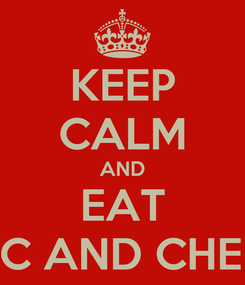 Poster: KEEP CALM AND EAT MAC AND CHEESE