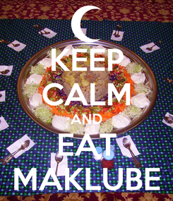 Poster: KEEP CALM AND EAT MAKLUBE
