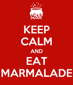 Poster: KEEP CALM AND EAT MARMALADE