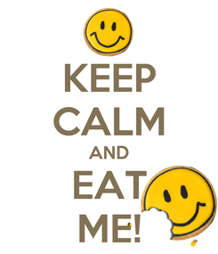 Poster: KEEP CALM AND EAT ME!