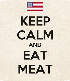 Poster: KEEP CALM AND EAT MEAT