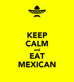 Poster: KEEP CALM and EAT MEXICAN