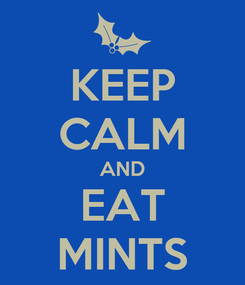 Poster: KEEP CALM AND EAT MINTS