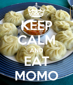 Poster: KEEP CALM AND EAT MOMO