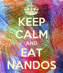 Poster: KEEP CALM AND EAT NANDOS