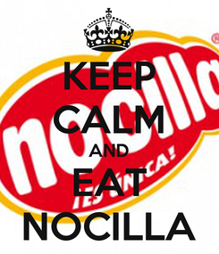 Poster: KEEP CALM AND EAT NOCILLA