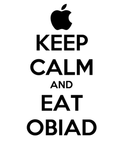 Poster: KEEP CALM AND EAT OBIAD